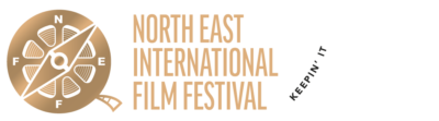 North East International Film Festival in association with Keepin' it reel productions
